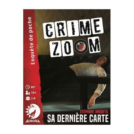 CRIME ZOOM - SA DERNIERE CARTE